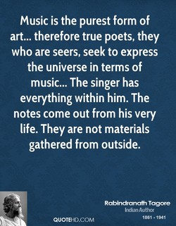 Music is the purest form of 