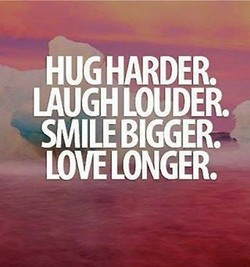 HUG HARDER. 