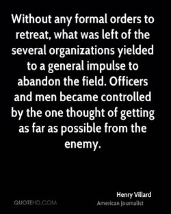 Without any formal orders to 