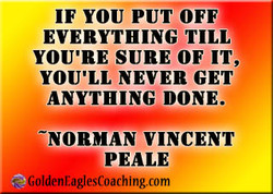 IF YOU PUT OFF 