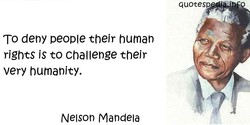 To deny people their human 