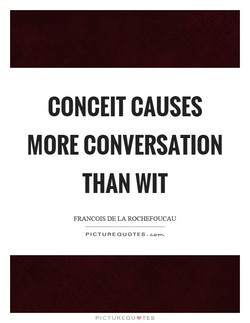 CONCEIT CAUSES 