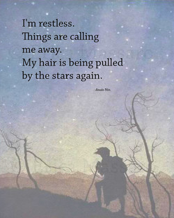 I'm restless. 