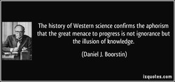 The history of Western science confirms the aphorism 