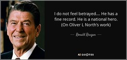 I do not feel betrayed.... He has a 