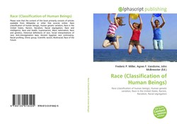 Race (Classification of Human Beings) k*åia Please note that the content of this book primarily consists of articles available from Wikipedia or other free sources online. Race (classification of human beings), Human genetic variation, Race in the United States, Racism, Racialism, Racial segregation, Race and intelligence, Race and health, Supremacism, Black nationalism, Race and genetics, Historical definitions of race, Social interpretations of race, Anti-miscegenation laws, Ancient Egyptian race controversy, Racial profiling, Ethnic group, Scientific racism, Multiracial, Race of the Iphascript publishing Future. 9 786130 016425 978-613-0-01642-5 co Frederic P. Miller, Agnes F. Vandome, John McBrewster (Ed.) Race (Classification of Human Beings) Race (classification of human beings), Human genetic variation, Race in the United States, Racism, Racialism, Racial segregation High Quality Content articles!