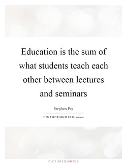 Education is the sum of 