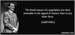 The broad masses of a population are more 
