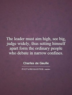 The leader must aim high, see big, 