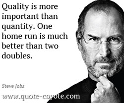 Ouality is more 
