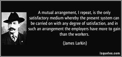 A mutual arrangement, I repeat, is the only 