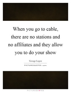 When you go to cable 
