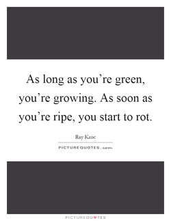 As long as you're green, 