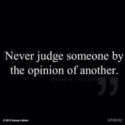 Never judge someone by 