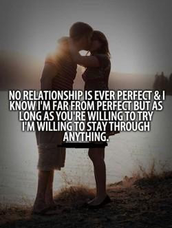 NO RELATIONSHIP,IS EVER PERFECT & I 