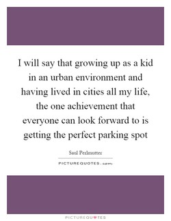I will say that growing up as a kid 