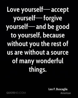 Love yourself— accept 