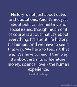 History is not just about dates 