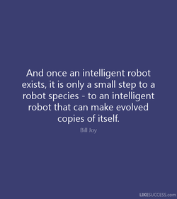 And once an intelligent robot 