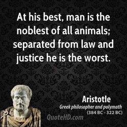 At his best, man is the 