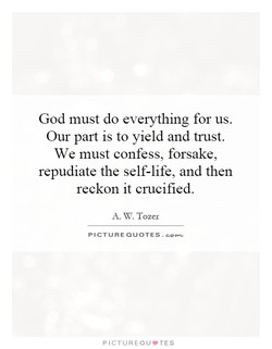God must do everything for us. 