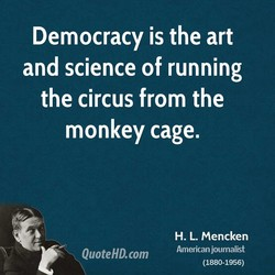Democracy is the art 