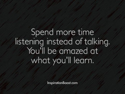 Spend more time 