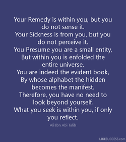 Your Remedy is within you, but you 