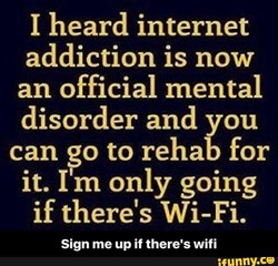 I heard internet 