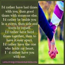 Id rather have bad times 