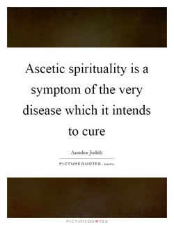 Ascetic spirituality is a 