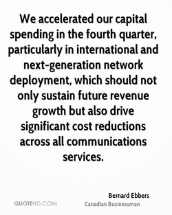 We accelerated our capital 