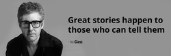 Great stories happen to 
