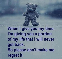 When I give you my time. 
