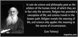 In vain do science and philosophy pose as the 