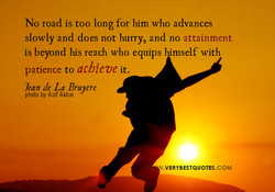 No road is too long for him who advances 