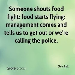 Someone shouts food 