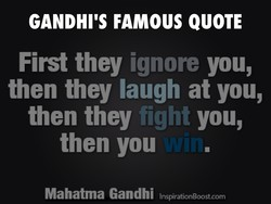GANDHI'S FAMOUS QUOTE 