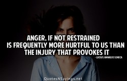 ANGER, IF NOT RESTRAINED 