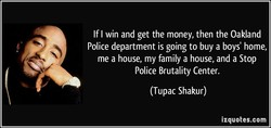 If I win and get the money, then the Oakland 