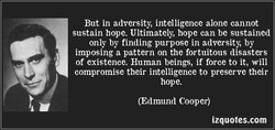 But in adversity, intelligence alone cannot 