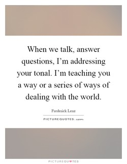 When we talk, answer 