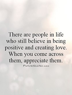 There are people in life 