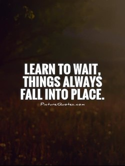 LEARN TO WAIT, 