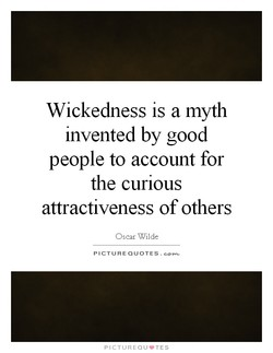Wickedness is a myth 