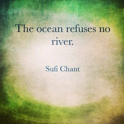 •The ocean refuses no 
