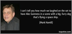 I can't tell you how much we laughed on the set to 
