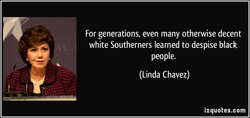 For generations, even many otherwise decent 