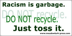 Racism is garbage. 
