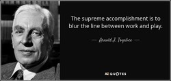 The supreme accomplishment is to 